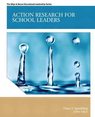 Action Research for School Leaders By Spaulding, Dean T./ Falco, John