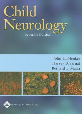 Child Neurology By Menkes, John H. (EDT)/ Sarnat, Harvey B. (EDT)/ Maria, Bernard L. (EDT)
